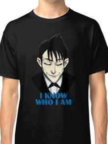 I know who I am Classic T-Shirt