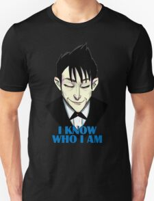I know who I am Unisex T-Shirt