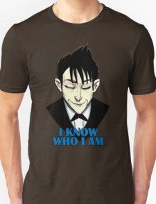 I know who I am Unisex T-Shirt