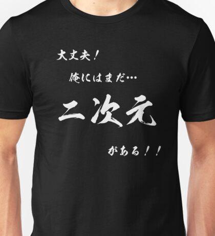 [Voice of Otaku] It's OK! I still have...2D!! White Edition Unisex T-Shirt