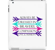 Dressed in Bravery, Compassion, Love, & Humility iPad Case/Skin
