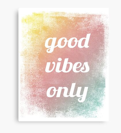 Good vibes only, typography Canvas Print
