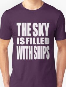 The Sky Is Filled With Ships T-Shirt