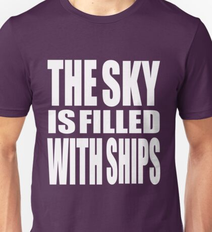 The Sky Is Filled With Ships Unisex T-Shirt