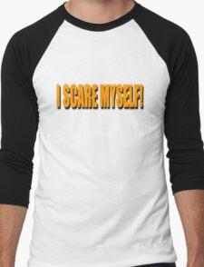 I SCARE MYSELF! T-Shirt