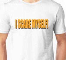 I SCARE MYSELF! Unisex T-Shirt