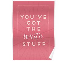 You've Got The Write Stuff Poster