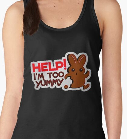 Easter Bunny Help! I Am Too Yummy T-Shirt Women's Tank Top
