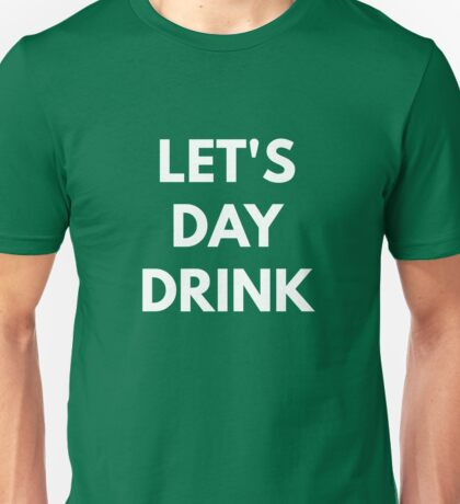 Let's Day Drink - St. Patricks Day Unisex T-Shirt