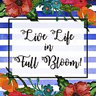 Live Life in Full Bloom | Watercolor Floral Stripes by Cherie Balowski
