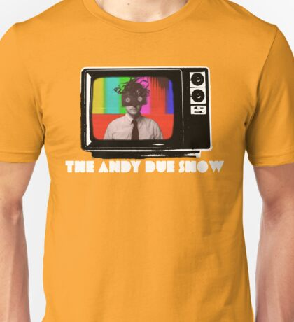 The Andy Due Show Unisex T-Shirt