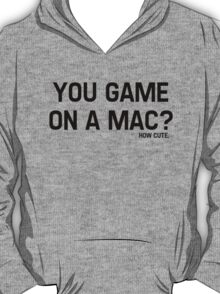 You Game On A Mac? How Cute T-Shirt