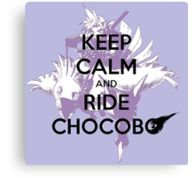 Keep Calm and Ride Chocobo - Final Fantasy 7 Canvas Print