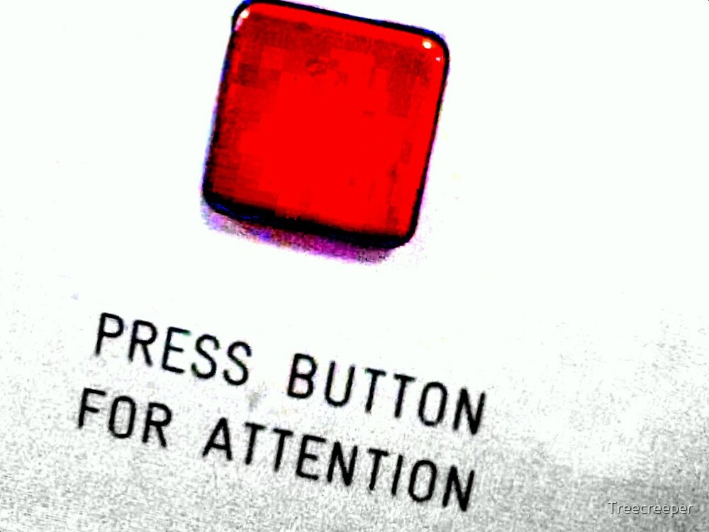 Press For Attention by Treecreeper