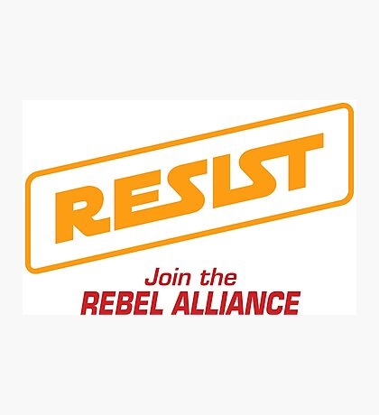 Resist - Join the rebellion Photographic Print