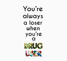 Drug abuse is king Unisex T-Shirt