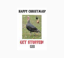 Happy Christmas? Get Stuffed! Cynical Turkey Unisex T-Shirt