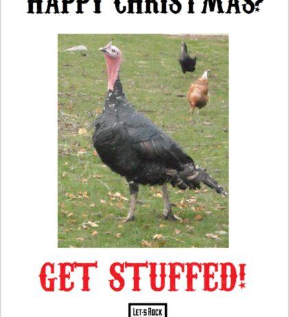 Happy Christmas? Get Stuffed! Cynical Turkey Sticker