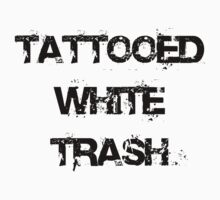 Tattooed White Trash by Xena