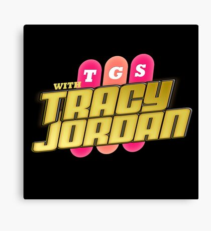 TGS with Tracy Jordan : Inspired By 30 Rock Canvas Print