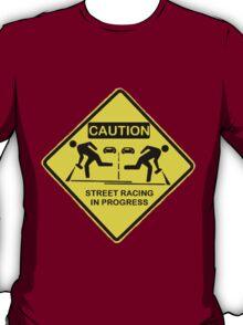 Street racing in progress T-Shirt