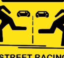 Street racing in progress Sticker