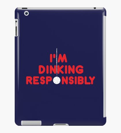 I'm Dinking Responsibly -Pickleball Player Gift Idea  iPad Case/Skin