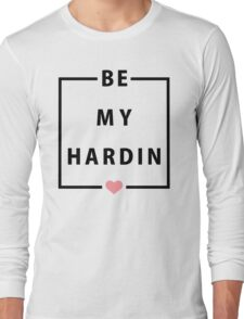 Official Anna Todd - Be My Hardin Tee Long Sleeve T-Shirt