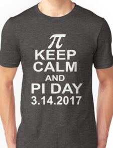 Keep Calm And PI Day 3.14.2017 Unisex T-Shirt