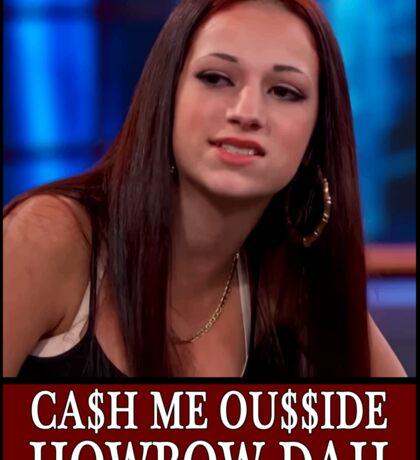 Cash Me Ousside Sticker