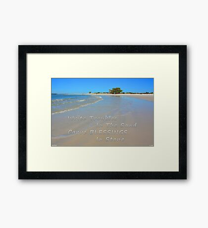 Write Troubles In The Sand Carve Blessings In Stone Framed Print