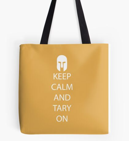 Keep Calm and Tary On Tote Bag