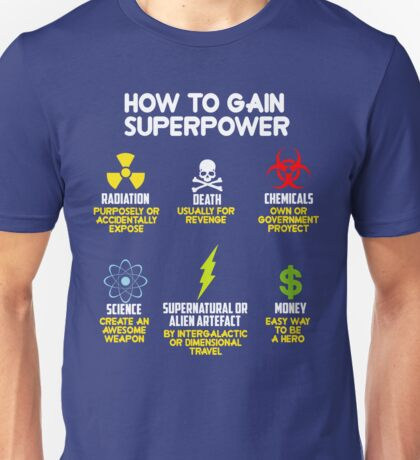 how to gain superpower Unisex T-Shirt