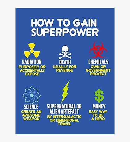 how to gain superpower Photographic Print
