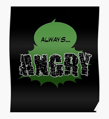Always... ANGRY Poster