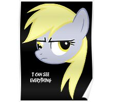I can see everything - Derpy hooves Poster