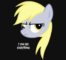 I can see everything - Derpy hooves Unisex T-Shirt