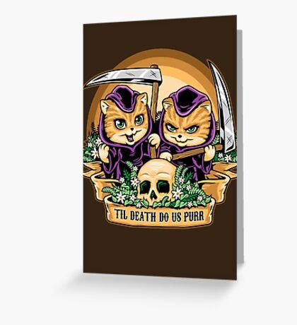 Til Death Do Us Purr Greeting Card