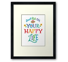 Don't Put Off Your Happy Life Framed Print