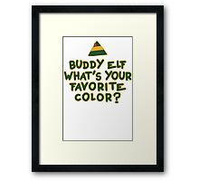 Buddy Elf What's Your Favorite Color? | Buddy The Elf Christmas Quote Framed Print