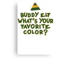 Buddy Elf What's Your Favorite Color? | Buddy The Elf Christmas Quote Canvas Print
