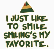 I Just Like To Smile, Smiling's My Favorite | Buddy The Elf Christmas Quote by Tradecraft Apparel