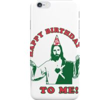 Happy Birthday To Me! | Jesus Christmas Funny Quote Ugly Sweater iPhone Case/Skin