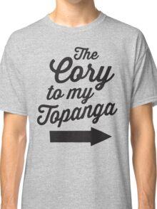 The Cory To My Topanga | Boy Meets World Quote Shirt Classic T-Shirt