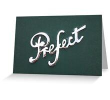 Perfect Prefect Greeting Card