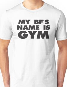 My Boyfriend's Name Is GYM | Funny Fitspo Quote, Workout Shirt T-Shirt