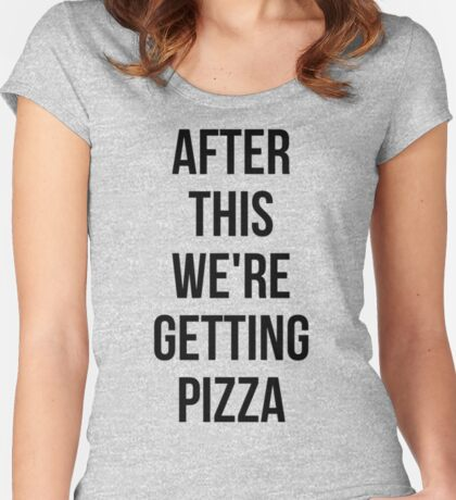 AFTER THIS WE ARE GETTING PIZZA stickers Women's Fitted Scoop T-Shirt