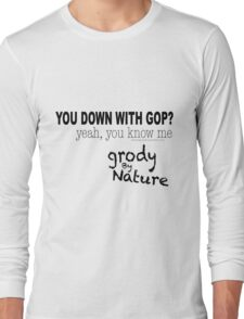 You Down With GOP? Yeah you know me. Long Sleeve T-Shirt