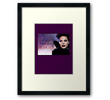 Evil Queens have all the fun Framed Print