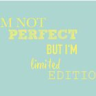 I'm limited edition by May92